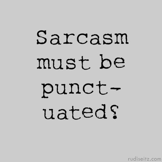 SarcasmMustBePunctuated